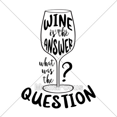 "Funny Quote "" Wine Is The Answer, What Was The Question Stock Photo"