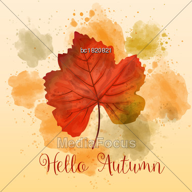 "Hello Autumn"", Autumn Watercolor Background With Beautiful Leaf. Vector Stock Photo"