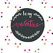 Be My Valentine Card. Pink And White Ink Text On Seamless Polka Dot Background. Hand Drawn Brush Modern Calligraphy. Valentine Card Design