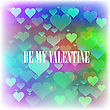 Be My Valentine Romantic Banner On Colorful Heart Background