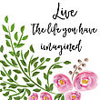 Beautiful Life Quote With Floral Watercolor Background, Vector Format