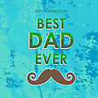 Best Dad Poster On Green Grunge Background. Happy Fathers Day Design