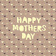 Happy Mothers Day Card With Hearts Background. Vector