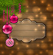 Illustration Christmas Label With Balls And Fir Twigs On Wooden Texture With Light - Vector