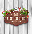Illustration Wooden Placard And Christmas Decoration (Fir Branches, Gift Box, Balls, Pinecones, Berries), Happy 2017 New Year - Vector