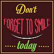 "Inspirational Quote. ""Don't Forget To Smile Today"", Vector Eps10"