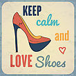 "Keep Calm And Love Shoes"", Quote Typographic Background, Vector Format"