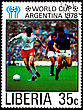 LIBERIA - CIRCA 1978: A Postage Stamp Shows Football Players In World Football Cup In Argentina, Circa 1978 stock photo