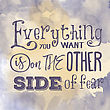 "Motivational Quote On Watercolor Background. ""Everything You Want Is On The Other Side Of Fear"". Vector Illustration"