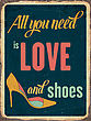 "Retro Metal Sign ""All You Need Is Love And Shoes"", Eps10 Vector Format"