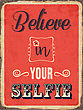 "Retro Metal Sign ""Believe In Your Selfie"", Eps10 Vector Format"