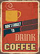"Retro Metal Sign ""Drink Coffee"", Eps10 Vector Format"