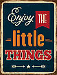 "Retro Metal Sign ""Enjoy The Little Things"", Eps10 Vector Format"