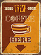 "Retro Metal Sign ""Fresh Coffee Here"", Eps10 Vector Format"