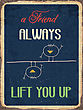 "Retro Metal Sign ""A Friend Always Lift You Up"", Eps10 Vector Format"