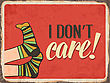 """Retro Metal Sign """" I Don't Care"""", Eps10 Vector Format"""