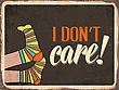 "Retro Metal Sign "" I Don't Care"", Eps10 Vector Format"