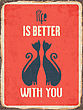 "Retro Metal Sign ""Life Is Better With You"", Eps10 Vector Format"
