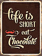 """Retro Metal Sign """"Life Is Short, Eat Chocolate"""", Eps10 Vector Format"""