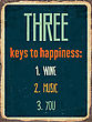 "Retro Metal Sign ""Three Keys To Happiness: Wine, Music, You"", Eps10 Vector Format"
