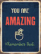 """Retro Metal Sign """" You Are Amazing. Remember That."""", Eps10 Vector Format stock vector"""