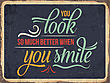 "Retro Metal Sign "" You Look Better When You Smile"", Eps10 Vector Format"