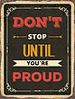 "Retro Motivational Quote. "" Don't Stop Until You're Proud"". Vector Illustration"