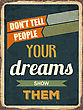 "Retro Motivational Quote. "" Don't Tell People Your Dreams Show Them"". Vector Illustration stock illustration"