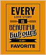 """Retro Motivational Quote. """" Every Love Story Is Beautiful, But Ours Is My Favorite"""". Vector Illustration stock vector"""