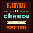 "Retro Motivational Quote. "" Everyday Is A Chance To Be Better"". Vector Illustration stock illustration"