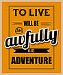 "Retro Motivational Quote. ""To Live Will Be Awfully Big Adventure"". Vector Illustration stock illustration"