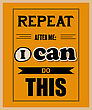 "Retro Motivational Quote. "" Repeat After Me: I Can Do This"". Vector Illustration"
