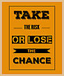 "Retro Motivational Quote. "" Take The Risk Or Lose The Chance"". Vector Illustration stock vector"