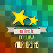 """Retro Poster With Message"""" Don't Forget To Follow Your Dreams"""", Vector Illustration"""