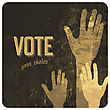 Voting Hands Grunge Poster. Vector stock illustration