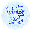 Winter Party Typographic Poster. Hand Drawn Phrase. Ink Lettering On Snow Flake Background